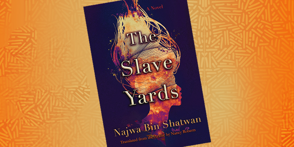 An image of the book cover for The Slave Yards by Najwa Bin Shatwan
