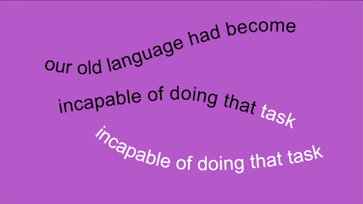 our old language has become incapable of doing that task